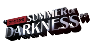 TCM Summer of Darkness 2015